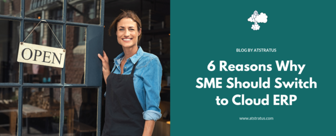 6 Reasons Why SMEs Should Switch to Cloud ERP
